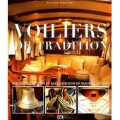 Voiliers De Traditions - Int�rieurs, Secrets Et Restaurations De Voiliers Anciens de Flavio Serafini
