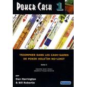 Poker Cash - Tome 1 : Triompher Dans Les Cash Games De Poker Hold'em No-Limit de Dan Harrington