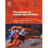 Physiologie Du Muscle Squelettique - De La Structure Au Mouvement de David Jones