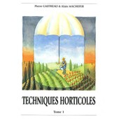 Techniques Horticoles - Tome 1 de Pierre Gautreau