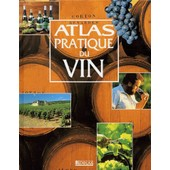 Atlas Pratique Du Vin de Collectif