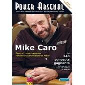 Poker Arsenal - Les 248 Concepts Gagnants De Toute Une Vie Vou�e � La Ma�trise Du Hold'em de Mike Caro