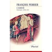 L'amour - Séminaire 1970-1971 de François Perrier