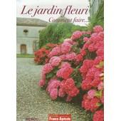 Le Jardin Fleuri - Comment Faire de Menou