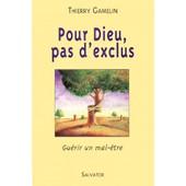 Pour Dieu, Pas D'exclus - Gu�rir Un Mal-�tre de Thierry Gamelin
