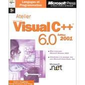 Atelier Visual C++ 6.0. Avec Cd-Rom, �dition 2001 de David-J Kruglinski