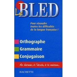 Le Bled - Orthographe Grammaire Conjugaison - Édouard Bled