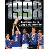 L'album De La Coupe Du Monde - 1998 de Guillaume Rebi�re