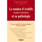 Le Tendons D'achille Et Sa Pathologie - Tendon Calcan�en de Collectif