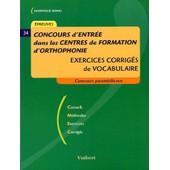 Concours D'entr�e Dans Les Centres De Formation D'orthophonie - Exercices Corrig�s De Vocabulaire de Dominique Dumas