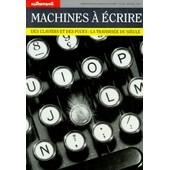 Machines A Ecrire - Des Claviers Et Des Puces : La Travers�e Du Si�cle de Collectif