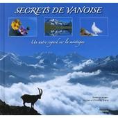 Secrets De Vanoise - Un Autre Regard Sur La Montagne de Myriam Simon