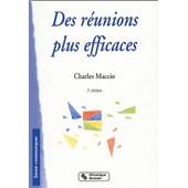 Des R�unions Plus Efficaces - 3�me �dition de Charles Maccio