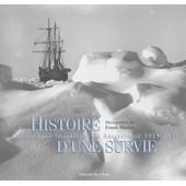 Histoire D'une Survie - L'exp�dition Shackleton En Antarctique 1914-1917 de Frank Hurley