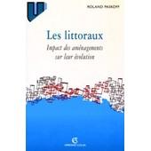 Les Littoraux - Impact Des Am�nagements Sur Leur �volution, 3�me �dition de Roland Paskoff