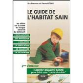 Le Guide De L'habitat Sain - Habitat Qualit� Sant� Pour B�tir Une Sant� Durable de Pierre D�oux