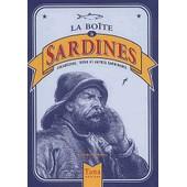 La Bo�te � Sardines - Escab�ches, Tapas Et Autres Sardinades de Nicolas De La Casini�re