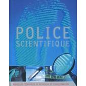 Police Scientifique - Nouvelles Techniques De Recherche Et D'investigation de Amber Books