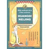 Huangdi Neijing, Bible M�dicale De La Chine Ancienne - Le Classique De La M�decine Interne De L'empereur Jaune Illustr� de Yazhou Han