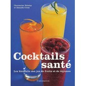 Cocktails Sant�. Les Bienfaits Des Jus De Fruits Et De L�gumes de Amanda Cross