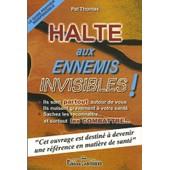 Halte Aux Ennemis Invisibles ! de Pat Thomas