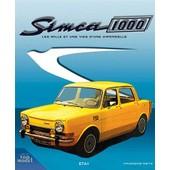 Simca 1000 - Les Mille Et Une Vies D'une Hirondelle de Fran�ois Metz