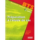Pr�paration � L'�tude De Cas 2�me Ann�e Bts Action Commerciale de Myriam Maserak