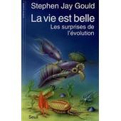 La Vie Est Belle - Les Surprises De L'�volution de Stephen Jay Gould