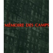 M�moire Des Camps - Photographies Des Camps De Concentration Et D'extermination Nazis (1933-1999) de Collectif