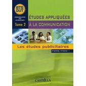 Etudes Appliqu�es � La Communication Bts Dut Communication Des Entreprises - Tome 2, Les �tudes Publicitaires de Pierre Ntoko
