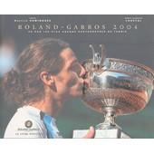 Roland-Garros 2004 Vu Par Les Plus Grands Photographes De Tennis de Patrice Dominguez