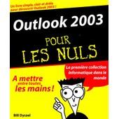 Outlook 2003 Pour Les Nuls de Bill Dyszel