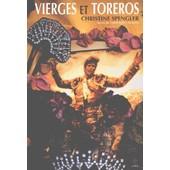 Vierges Et Toreros de Christine Spengler