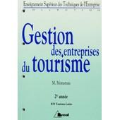 Tourisme Bts 2eme Annee Gestion Des Entreprises Du Tourisme de Michel Monereau