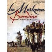 Borodino - La Moskowa - La Bataille Des Redoutes de Fran�ois-Guy Hourtoulle