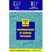 Mathematiques Et Sciences Physiques Cap Petite Enfance Et Bep Carrieres Sanitaires Et Sociales - Sujets Et Corrig�s, 3�me �dition de Jacqueline Gassier