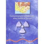 Contaminations Radioactives : Atlas France Et Europe de Criirad