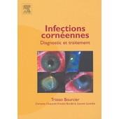 Infections Conr�ennes - Diagnostic Et Traitement de Tristan Bourcier