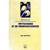 �l�ments De Phytochimie Et De Pharmacognosie de Jean Bruneton