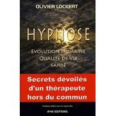 Hypnose - Evolution Humaine, Qualit� De Vie, Sant� de Olivier Lockert