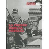 La Seconde Guerre Mondiale - Tome 6, 1940-1942 La France Dans La D�b�cle : L'agonie De La Iiie R�publique Tome 06 - (1dvd) de Le Figaro