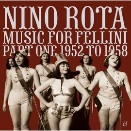 Music for Fellini part one 1952 to 1958