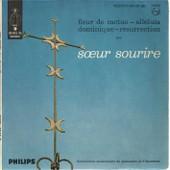 Alleluia 2'50 (Soeur Sourire) - Dominique 2'50 (Soeur Sourire) / Fleur De Cactus 1'50 (Soeur Sourire) - Resurrection 3'45 (Soeur Sourire) - Soeur Sourire Dominicaine Missionnairedu Monast�re De Fichermont