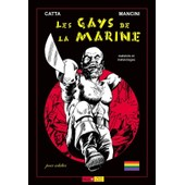 Les Gays De La Marine - Matelots Et Matelotages de Claude Catta