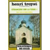 �trangers Sur La Terre - Tome 1 de henri troyat