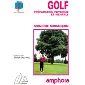 Golf - Pr�paration Physique Et Mentale de Monique Moran�on