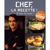 Chef, La Recette ! - Tome 3 de Cyril Lignac
