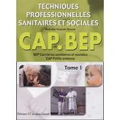 Techniques Professionnelles Sanitaires Et Sociales Cap-Bep - Tome 1 de Nathalie Vouriot-Gieure