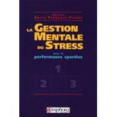 La Gestion Mentale Du Stress Pour La Performance Sportive de Edith Perreaut-Pierre