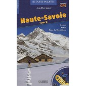 Les Guides Raquettes / Haute-Savoie Tome 2 : Bornes - Aravis - Pays Du Mont-Blanc de Jean-Marc Lamory